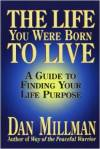 the life you were born